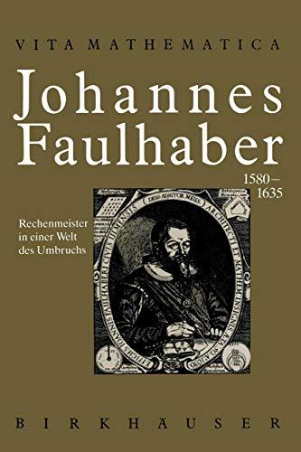 Johannes Faulhaber 1580–1635 (Vita Mathematica (7), Band 7)