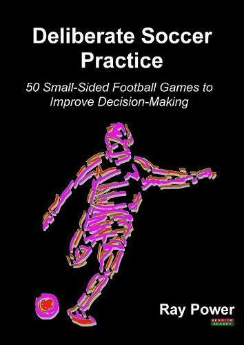 deliberate-soccer-practice-50-small-sided-football-games-to-improve-decision-making