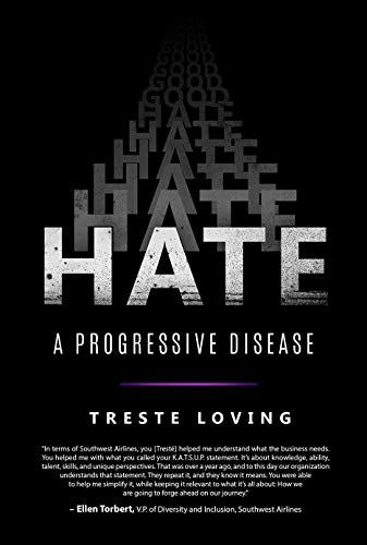 Hate : A Progressive Disease