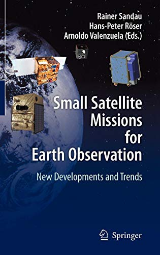 Small Satellite Missions for Earth Observation: New Developments and Trends (Remote Hubschrauber 150)