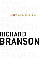 Screw Business As Usual by Richard Branson (2011-12-08)