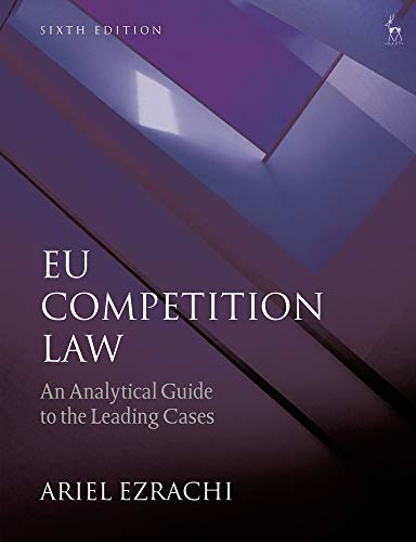 EU Competition Law: An Analytical Guide to the Leading Cases por Ariel Ezrachi