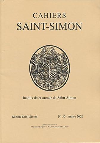 Cahiers Saint-Simon N° 30, 2002 : Inédits de et autour de Saint-Simon