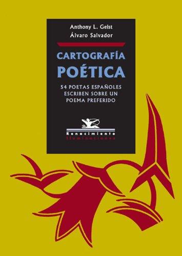 Cartografía poética: 54 poetas españoles escriben su poema preferido por Geist Anthony