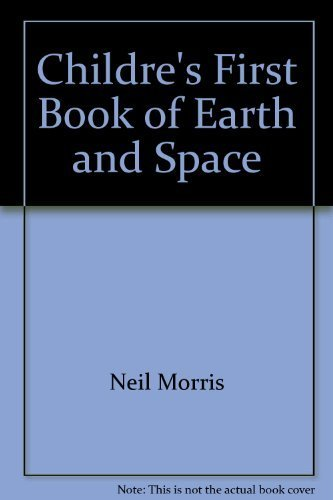 Childre's First Book of Earth and Space [Hardcover] by