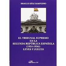 El Tribunal Supremo En La Segunda República Española. 1931-1936. Leyes Y Jueces