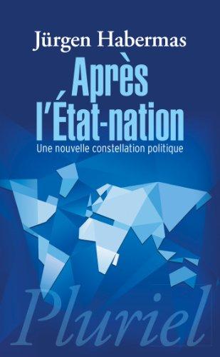 Après l'Etat-nation: Une nouvelle constellation politique