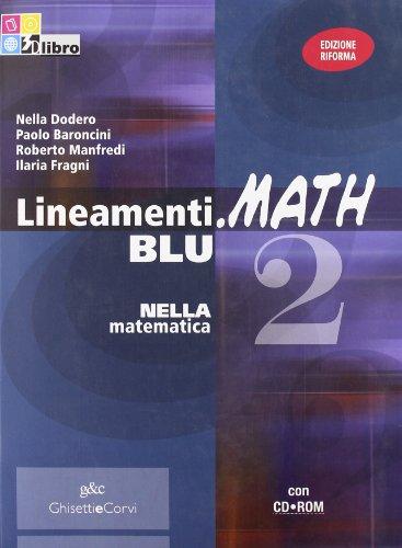 Lineamenti.math blu. Per le Scuole superiori. Con CD-ROM. Con espansione online: LINEAM.MATH BLU 2+CDROM