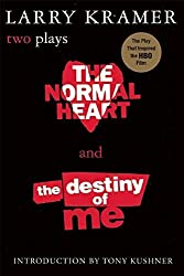 The Normal Heart and the Destiny of Me by Larry Kramer, Tony Kushner (foreword) (2000) Paperback
