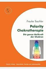 Polarity Chakratherapie: Die ganze Heilkraft der Chakren Taschenbuch