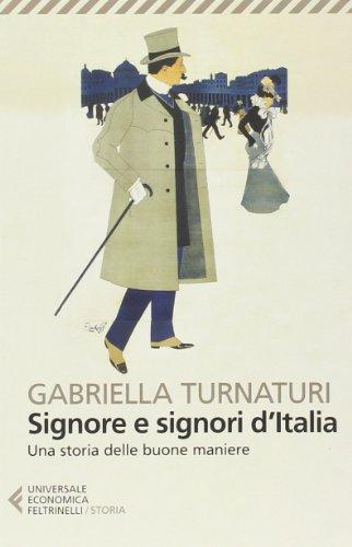 Signore e signori d'Italia. Una storia delle buone maniere