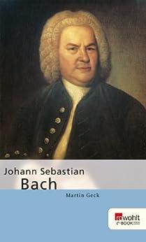 Johann Sebastian Bach von [Geck, Martin]