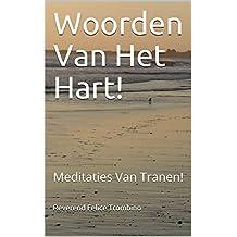 Woorden Van Het Hart!: Meditaties Van Tranen!