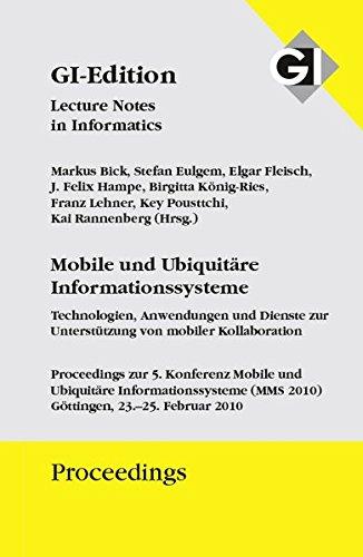 GI Edition Proceedings Band 163 Mobile und Ubiquitäre Informationssysteme: Technologien, Anwendungen und Dienste zur Unterstützungvon mobiler Kollaboration 5. Konferenz MMS 2010, Göttingen