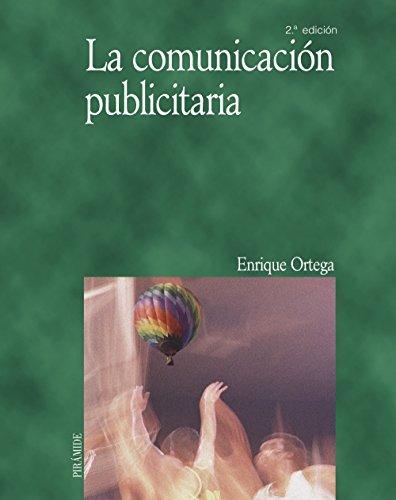 La comunicación publicitaria (Economía Y Empresa) por Enrique Ortega Martínez