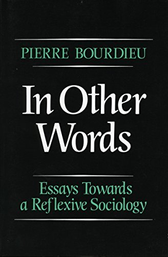 In Other Words: Essays Toward a Reflexive Sociology by Pierre Bourdieu (1990-08-01)