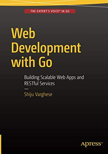 Go: Building Scalable Web Apps and RESTful Services ()