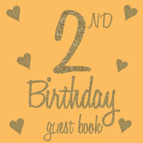 2nd Birthday Guest Book: Orange and Gold Themed - Second Party Baby Anniversary Event Celebration Keepsake Book - Family Friend Sign in Write Name, ... W/ Gift Recorder Tracker Log & Picture Space -