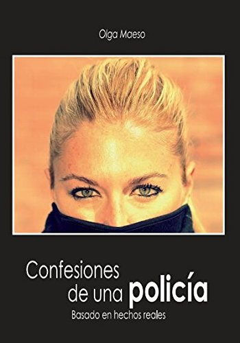 Confesiones de una policía por Olga Maeso