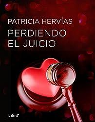 Perdiendo el juicio par Patricia Hervías