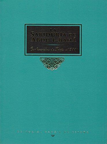 La Sabiduría de 'Abdu'l-Bahá: Conferencias de París - 1911 por 'Abdu'l-Bahá