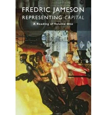 representing-capital-a-reading-of-volume-one-author-fredric-jameson-published-on-january-2014