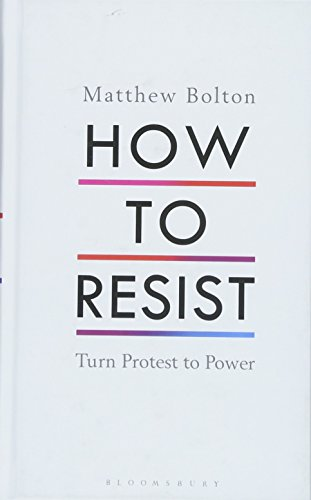 How to Resist: Turn Protest to Power por Matthew Bolton