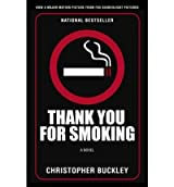 Thank You for Smoking Buckley, Christopher ( Author ) Feb-14-2006 Paperback