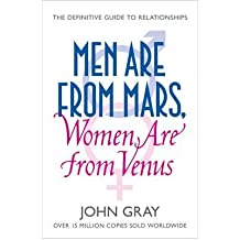 Men are from Mars, Women are from Venus: AND How to Get What You Want in Your Relationships: A Practical Guide for Improving Communication and Getting What You Want in Your Relationships (Paperback) - Common