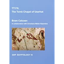 Tt176: The Tomb Chapel of Userhat (GHP Egyptology, Band 16)