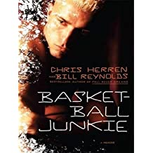 [Basketball Junkie: A Memoir] (By: Chris Herren) [published: February, 2012]
