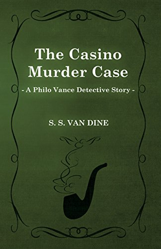 Das Murder Casino Case (The Casino Murder Case (A Philo Vance Detective Story))