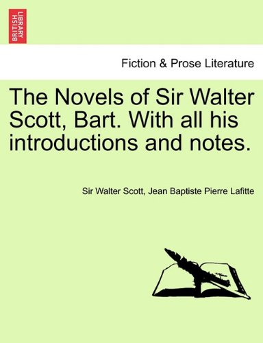 The Novels of Sir Walter Scott, Bart. With all his introductions and notes. Vol. XXI