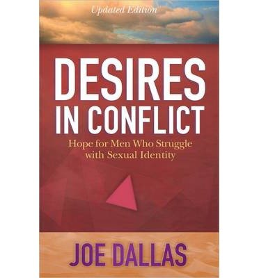 [(Desires in Conflict: Hope for Men Who Struggle with Sexual Identity)] [Author: Joe Dallas] published on (July, 2003)