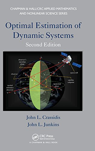 Optimal Estimation of Dynamic Systems (Chapman & Hall/Crc Applied Mathematics and Nonlinear Science Series, Band 24) (Texas Tech Elektrotechnik)