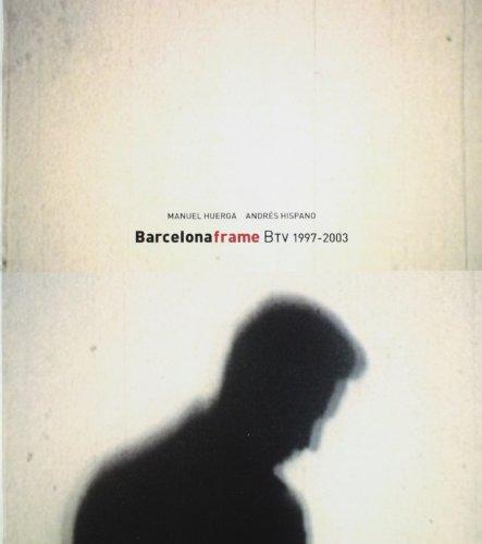 Barcelona Frame: BTV 1997-2003 (ACTAR)