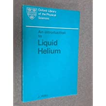 Introduction to Liquid Helium (Oxford Library of Physical Science)