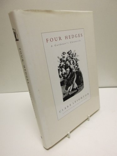 Four Hedges: A Gardener's Chronicle (Illustrated gardening) by Clare Leighton (1991-09-05)