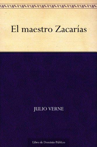 El maestro Zacarías por Julio Verne