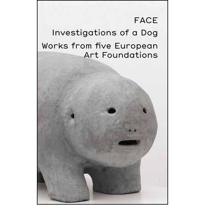 FACE: Investigations of a Dog: Works from Five European Art Foundations (Paperback) - Common - Jonas Dog