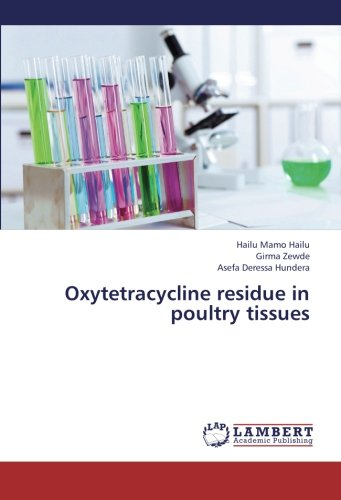 Oxytetracycline Residue in Poultry Tissues por Mamo Hailu Hailu