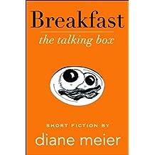 Breakfast, The Talking Box (Breakfast, Lunch, Dinner Book 1)
