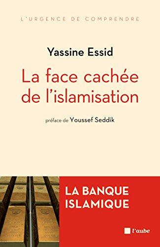 La face cachée de l'islamisation: La banque islamique