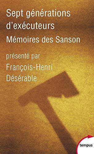 Sept générations d'exécuteurs. Mémoires des Sanson