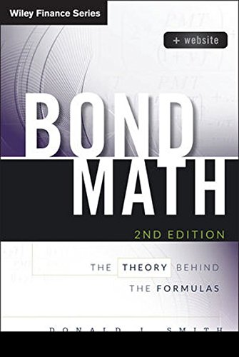 Bond Math: The Theory Behind the Formulas, + Website (Wiley Finance) por Donald J. Smith