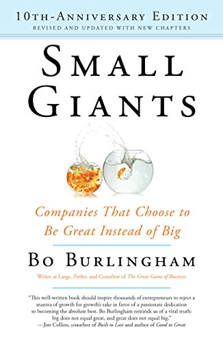 Small Giants: Companies That Choose to Be Great Instead of Big, 10th-Anniversary Edition (English Edition) (Business Corporation Small)