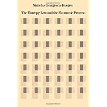The Entropy Law and the Economic Process by Nicholas Georgescu-Roegen (1999-11-23)