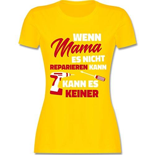 Shirtracer Muttertag - Wenn Mama ES Nicht Reparieren Kann - Damen T-Shirt Rundhals Gelb