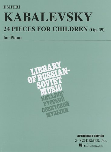 Dmitri Kabalevsky: 24 Pieces for Children, Opus 39 (Schirmer's Library of Musical Classics)