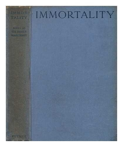 Immortality / by Sir Flinders Petrie. Dr. F. M. Cornford [and others] with an introduction by the Right Honorable Lord Ernle, edited by Rev. Sir James Marchant